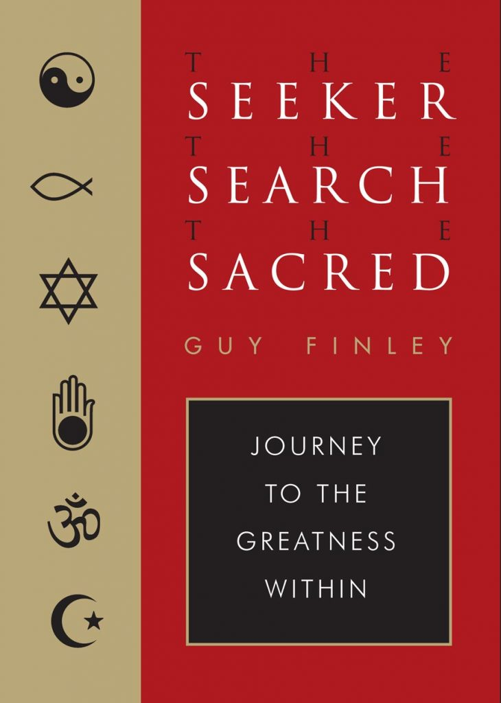 The Seeker, The Search, The Sacred by Guy Finley