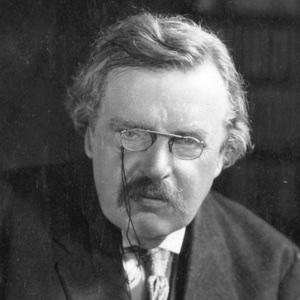 G. K. Chesterton (1874 – 1936)