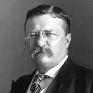 Theodore Roosevelt (1858 – 1919)